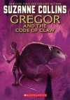 Gregor and the Code of Claw (Underland Chronicles Series #5) - Suzanne Collins