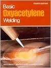 Basic Oxyacetylene Welding - Ivan H. Griffin