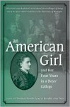 An American Girl, and Her Four Years in a Boys' College - Olive San Louie Anderson, Elisabeth Israels Perry, Jennifer Ann Price