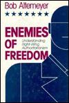 Enemies of Freedom: Understanding Right-Wing Authoritarianism (Jossey Bass Social and Behavioral Science Series) - Bob Altemeyer