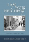 I am Your Neighbor - David R. Brown, Roger Wright