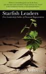 Starfish Leaders: Five Leadership Fables of Personal Regeneration - Rebecca R. Merrill