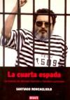 La cuarta espada: la historia de Abimael Guzmán y Sendero Luminoso - Santiago Roncagliolo