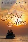 Bella Rosa - Jade Cary