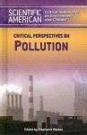 Critical Perspectives On Pollution: Tephanie. (Scientific American Critical Anthologies On Environment And Climate) - Stephanie Watson