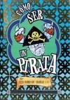 Cómo ser un pirata - Cressida Cowell, Amalia Bermejo