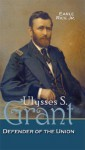 Ulysses. S. Grant: Defender of the Union - Earle Rice Jr.