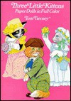 Three Little Kittens Paper Dolls In Color - Tom Tierney
