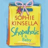 Shopaholic and Baby - Rosalyn Landor, Sophie Kinsella