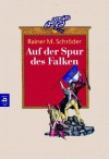 Auf der Spur des Falken - Rainer M. Schröder, Ashley Carrington