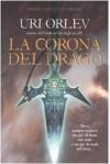 La corona del drago - Uri Orlev, Ofra Bannet, Raffaella Scardi