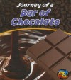 Journey of a Bar of Chocolate - John Malam