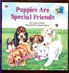 Puppies Are Special Friends - Joanne Ryder, James Spence