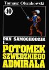 Pan Samochodzik i potomek szwedzkiego admirała - Tomasz Olszakowski