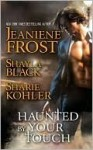 Haunted by Your Touch (Doomsday Brethren #3.5) - Shayla Black, Jeaniene Frost, Sharie Kohler