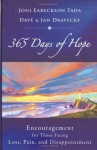 365 Days of Hope: Encouragement for Those Facing Loss, Pain, and Disappointment - Joni Eareckson Tada, Dave Dravecky, Jan Dravecky
