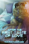 After the First Taste of Love - Talon Rihai, Salome Wilde