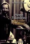 Pierre Falardeau persiste et filme!: Entretiens - Pierre Falardeau, Mireille La France