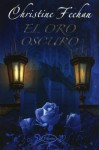El oro oscuro (Oscura, #3) - Christine Feehan