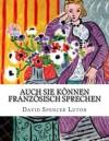 Auch Sie können Französisch Sprechen (German Edition) - David Spencer Luton