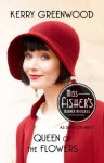 Queen of the Flowers: Phryne Fisher's Murder Mysteries: 14 (Miss Fisher's Murder Mysteries) - Kerry Greenwood