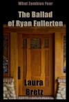The Ballad of Ryan Fullerton - Laura Bretz, Kirk Allmond