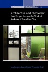 Architecture and Philosophy: New Perspectives on the Work of Arakawa & Madeline Gins. - Jean-Jacques Lecercle, Fran?oise Kral