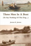 Three Men In A Boat (To Say Nothing Of The Dog...) - Jerome K. Jerome