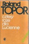 Cztery róże dla Lucienne - Roland Topor, Tomasz Matkowski