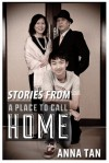 Stories From A Place To Call Home - Anna Tan