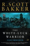 The White-Luck Warrior (Aspect-Emperor) - R. Scott Bakker
