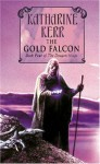The Gold Falcon (Deverry, #12; Dragon Mage, #4) - Katharine Kerr