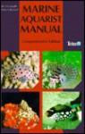 Baensch Marine Aquarist's Manual: Comprehension Edition - Hans A. Baensch, Paul V. Loiselle