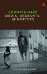 Counter-Gaze: Media, Migrants, Minorities - Subir Bhaumik