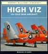 High Viz: U.S. Cold War Aircraft (Osprey Military Aircraft) - Michael O'Leary