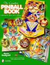 The Complete Pinball Book: Collecting the Game & Its History: Revised and Expanded 3rd Edition - Marco Rossignoli