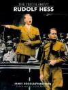 The Truth About Rudolf Hess - James Douglas-Hamilton