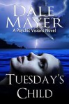 Tuesday's Child - Dale Mayer