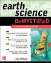 Earth Science Demystified - Linda D. Williams