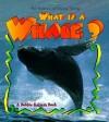 What Is a Whale? - Bobbie Kalman