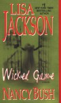 Wicked Game - Lisa Jackson, Nancy Bush