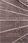 Philosophy in an Age of Science: Physics, Mathematics, and Skepticism - Hilary Putnam, Mario De Caro, David Macarthur
