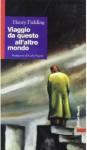 Viaggio da questo all'altro mondo - Carlo Pagetti, Paola Faini, Henry Fielding