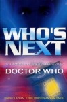 Who's Next: An Unofficial and Unauthorised Guide to Doctor Who - Eddie Robson, Jim Smith, Mark Clapham