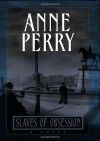 Slaves of Obsession (William Monk, #11) - Anne Perry