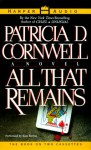 All That Remains - Kate Burton, Patricia Cornwell