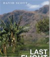 Last Flight Out of DILI: Memoirs of an Accidental Activist in the Triumph of East Timor - David Scott