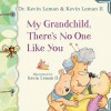 My Grandchild, There's No One Like You - Kevin Leman