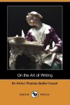 On the Art of Writing (Dodo Press) - Arthur Quiller-Couch