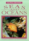 Seas and Oceans: The Marine Environment, the Wildlife, and People - Nicola Barber, Su Swallow